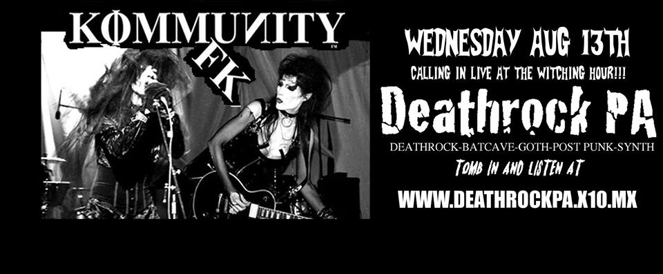 Kommunity FK Live Interview~ Deathrock PA