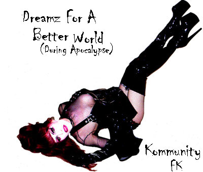 Dreamz For A Better World(During Apocalypse)